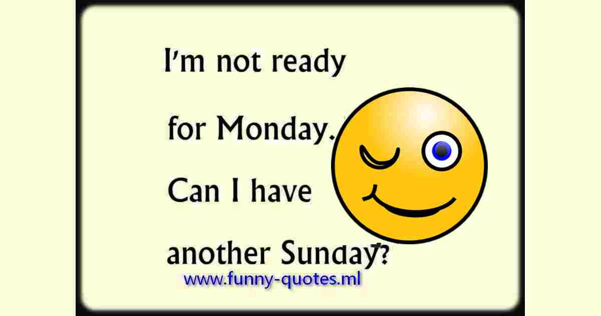 I`m not ready for monday