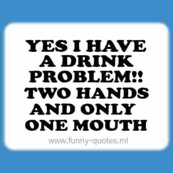 Drinking problem quote