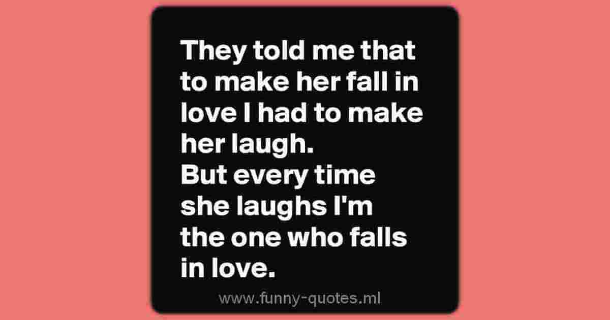 To make her fall in love