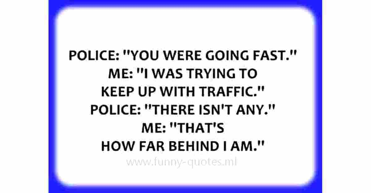 police you were going fast