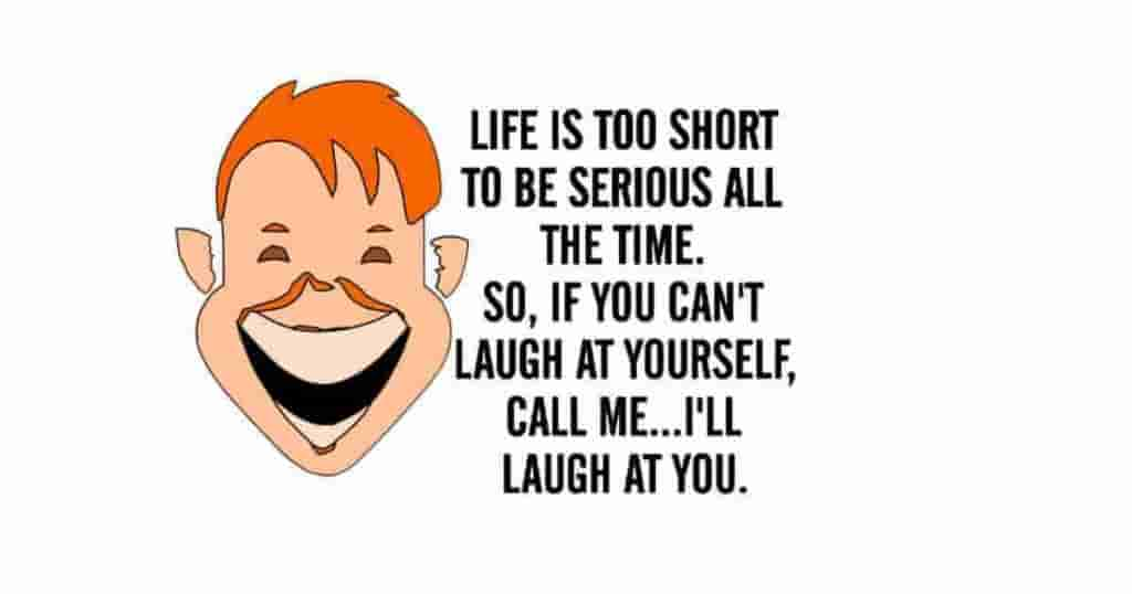 Life is too short to be serious
