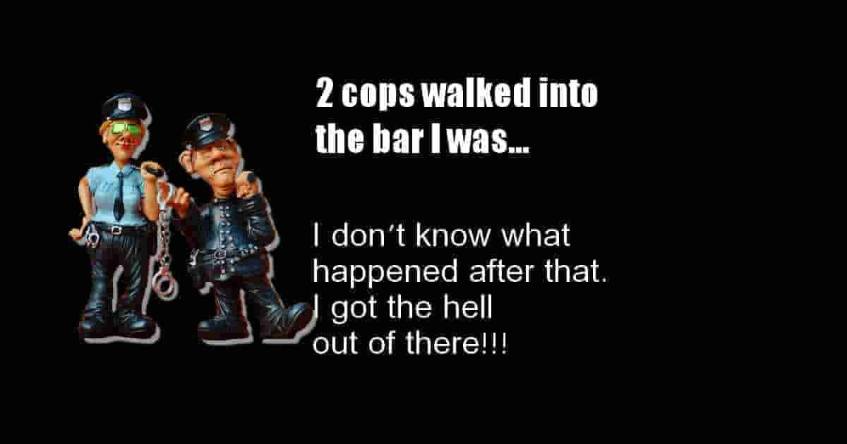 Two cops walked into the bar