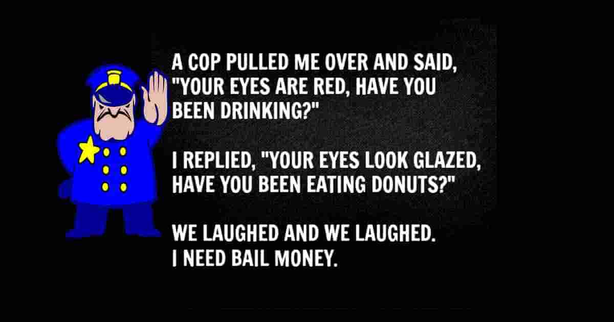 Cop said, Your eyes are red.