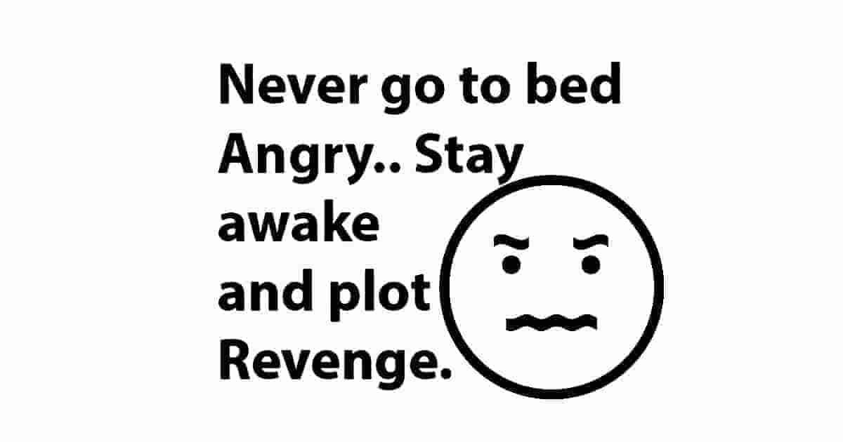 Don't go angry to bed