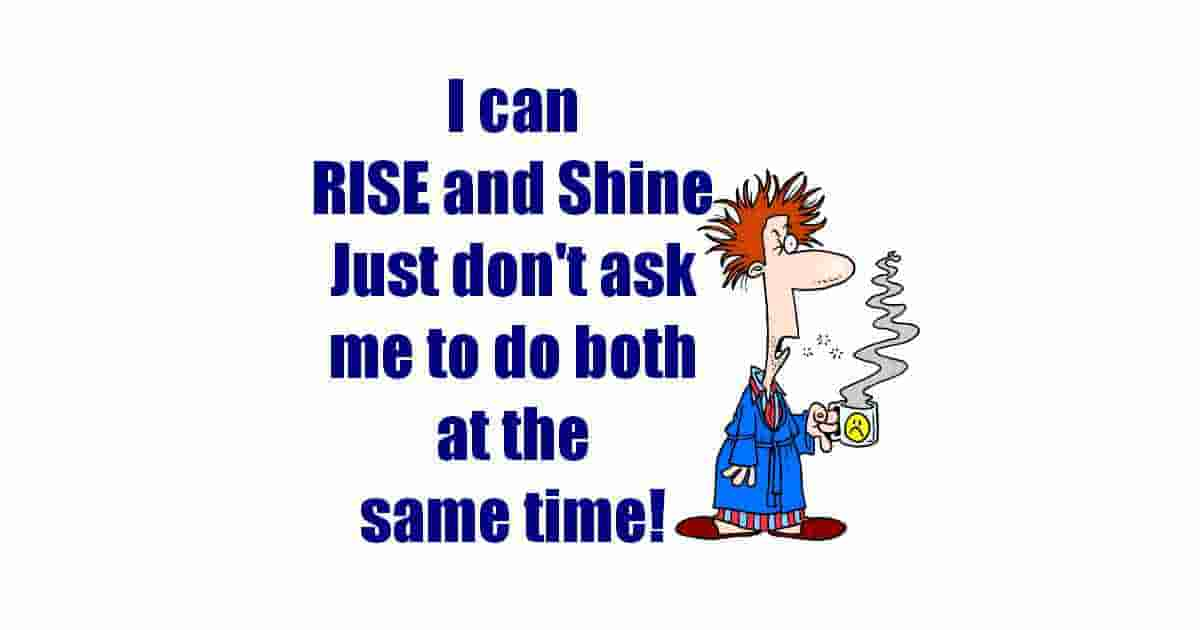 I can Rise and Shine