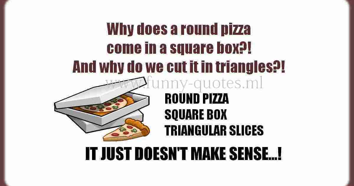 Pizza questions funny quote