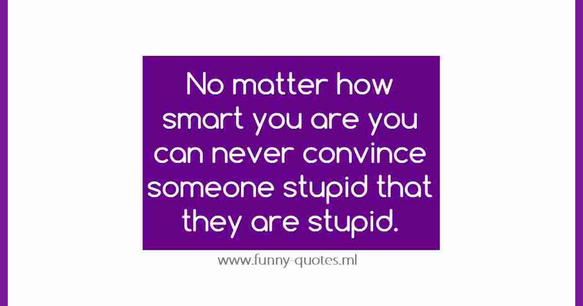 Humor being smart funny quote