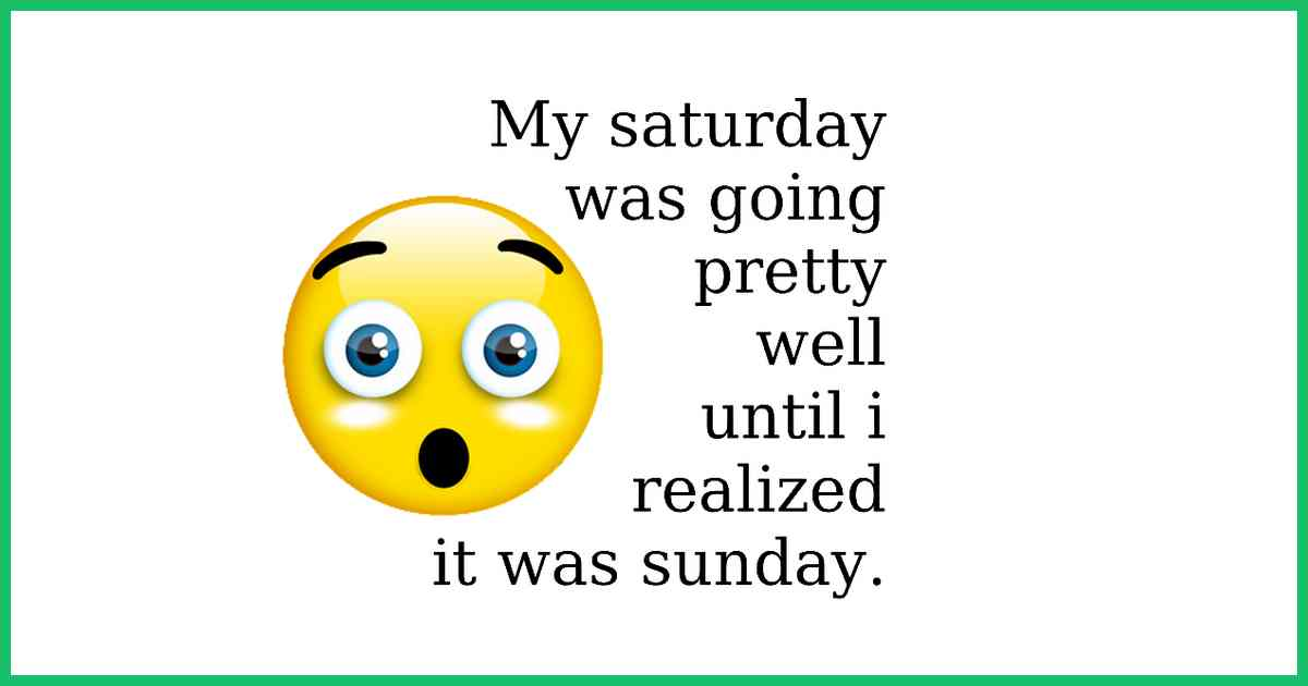 I thought it was saturday